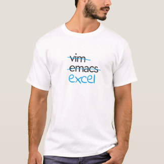 Vim? Emacs? Excel! T-Shirt
