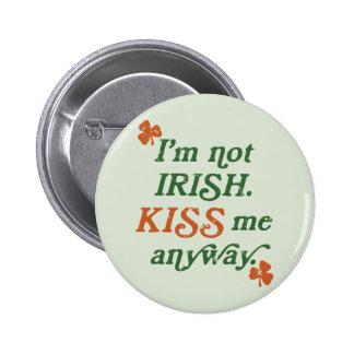 Vintag bin ich nicht küsse mich irgendwie irisch runder button 5,7 cm