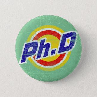 Vintager Ph.D oder PhD oder Doktor der Philosophie Runder Button 5,7 Cm