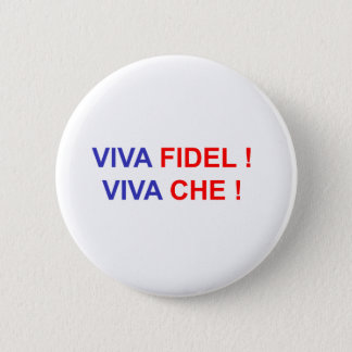 Viva Fidel! Viva Che! Runder Button 5,1 Cm