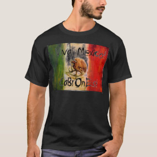 viva mexico cabrones T-Shirt