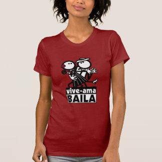 VIVE AMA BAILA T-Shirt