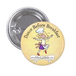 Vivi LeDish™ Tanz vor Frühstücks-Button Runder Button 2,5 Cm