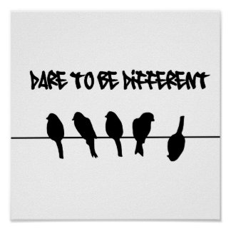 Vögel auf einem Draht - trauen Sie sich, unterschi Poster