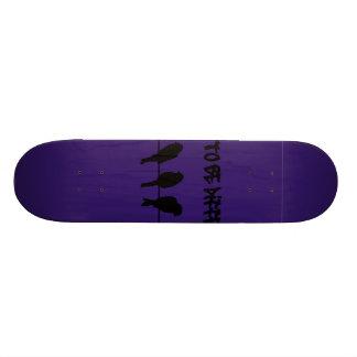 Vögel auf einem Draht - trauen Sie sich, unterschi Skateboard Brett