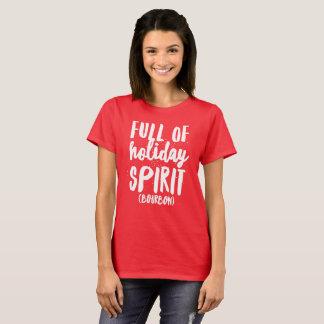 Voll von Feiertag Geist (Bourbon) T-Shirt