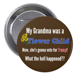 Vom Blumen-Kind Trump Knopf Runder Button 7,6 Cm