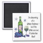 Von weißem Christms träumen, lustiger Wein-Magnet Kühlschrankmagnete