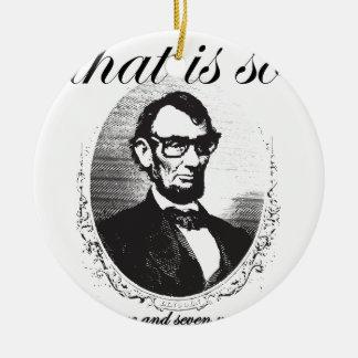 Vor Lincoln, das so achtzig und sieben Jahren ist Keramik Ornament