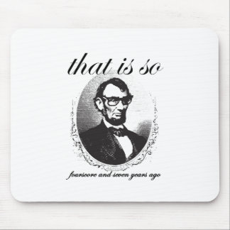 Vor Lincoln, das so achtzig und sieben Jahren ist Mousepads