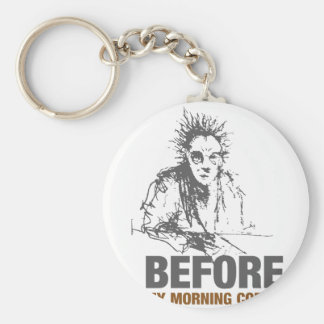 Vor meinem Morgen-Kaffee Schlüsselanhänger