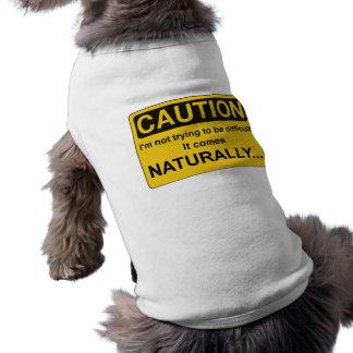 VORSICHT, die ich nicht versuche, schwierig zu sei Ärmelfreies Hunde-Shirt