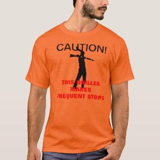 VORSICHT! Dieser Bohrer macht häufige Halt! T-Shirt