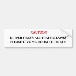Vorsicht! Fahrer befolgt alle Verkehrs-Gesetze Autoaufkleber