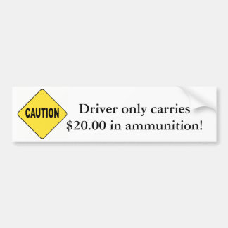 Vorsicht! Fahrer trägt nur $20 in der Munition Autoaufkleber