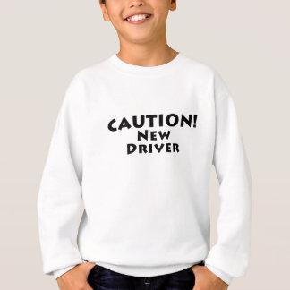 Vorsicht-neuer Fahrer Sweatshirt