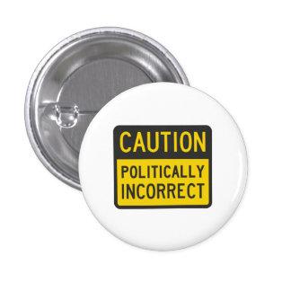 Vorsicht politisch falsch runder button 3,2 cm