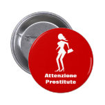 Vorsicht-Prostituiertes (Attenzione Runder Button 5,7 Cm