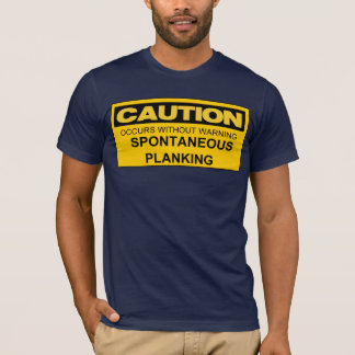 Vorsicht SPONTANER PLANKING T-Shirt