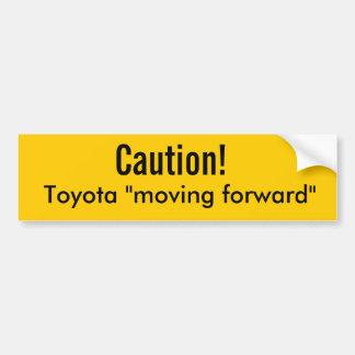 """Vorsicht! , Toyota """", das vorwärts umzieht """" Autoaufkleber"""
