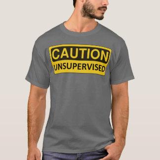 """""""Vorsicht: Unüberwachter"""" lustiger T - Shirt"""