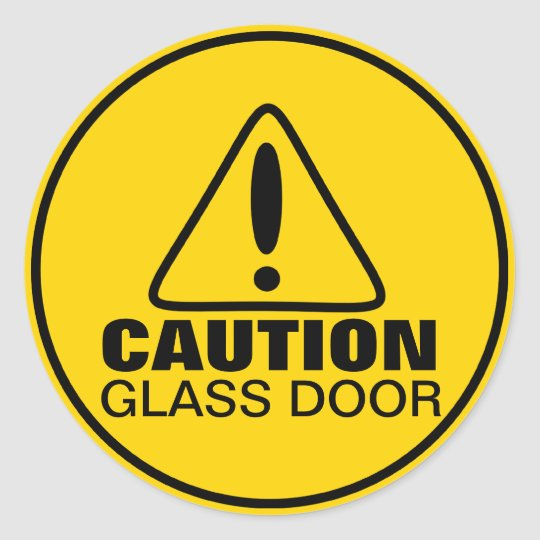 caution sign glass door runder aufkleber zazzle. Black Bedroom Furniture Sets. Home Design Ideas