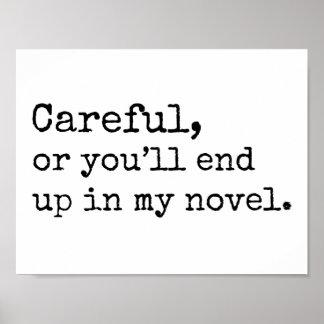 Vorsichtig oder Sie beendet oben in meinem Roman Poster
