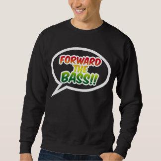 """""""Vorwärts der BASS!! """" Sweatshirt"""