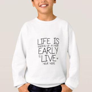 Wachen Sie früh - Motivations-Zitate auf Sweatshirt