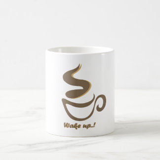 wachen Sie mit einem Kaffee auf Kaffeetasse