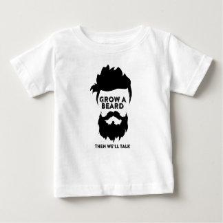 Wachsen Sie einen Bart, dann, das wir sprechen Baby T-shirt