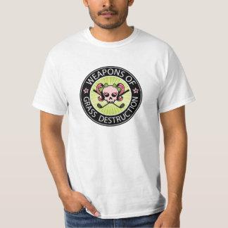 Waffen der Gras-Zerstörung T-Shirt