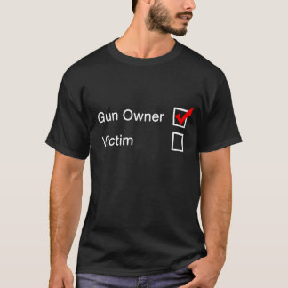 Waffenbesitzer oder Opfer T-Shirt