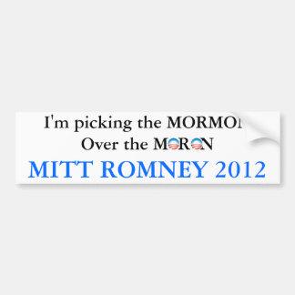 Wählen Sie die Mormone nicht der Idiot aus Autoaufkleber