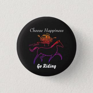 Wählen Sie Glück - gehen Sie zu reiten Runder Button 2,5 Cm