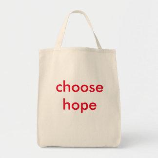 wählen Sie Hoffnung Tragetasche