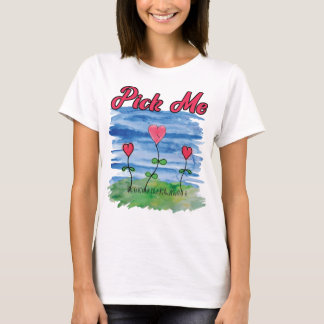 Wählen Sie mich Herzen aus T-Shirt
