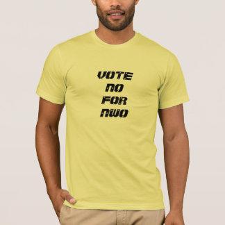 WÄHLEN SIE NEIN FÜRS ERSTE T-Shirt