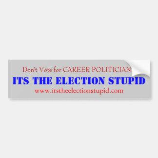 Wählen Sie nicht für KARRIERE-POLITIKER Autoaufkleber