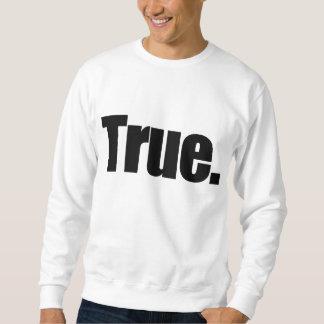 Wahr. (Schwarzes Lassen) Sweatshirt