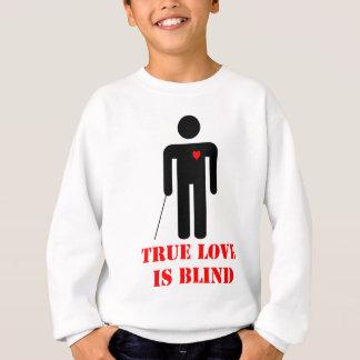 WAHRE LIEBE IST BLIND SWEATSHIRT