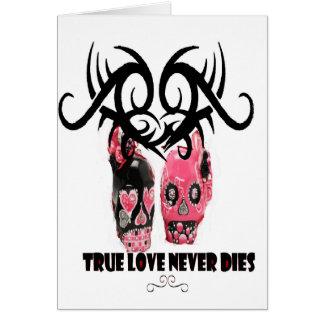 Wahre Liebe stirbt nie Karte