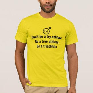 Wahrer Athlet des Triathlete Eisen-Mannes T-Shirt