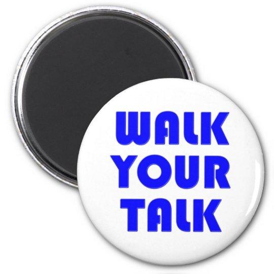 walk your talk runder magnet 5,1 cm