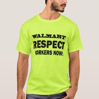 WALMART - RESPEKT-ARBEITSKRÄFTE JETZT! - T-Shirt