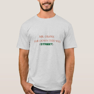 WAND HERR-OBAMA TEAR DOWN THIS (STRASSE) T-Shirt