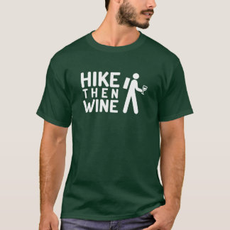 Wanderung Wine dann T - Shirt (weiße Grafik)