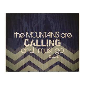 Wandkunstzitat, das die Berge nennen Holzleinwand