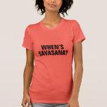 WANN IST SAVASANA? T - Shirt