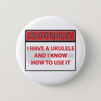 warnend habe ich einen Ukulele 2000Warning, das Runder Button 5,1 Cm